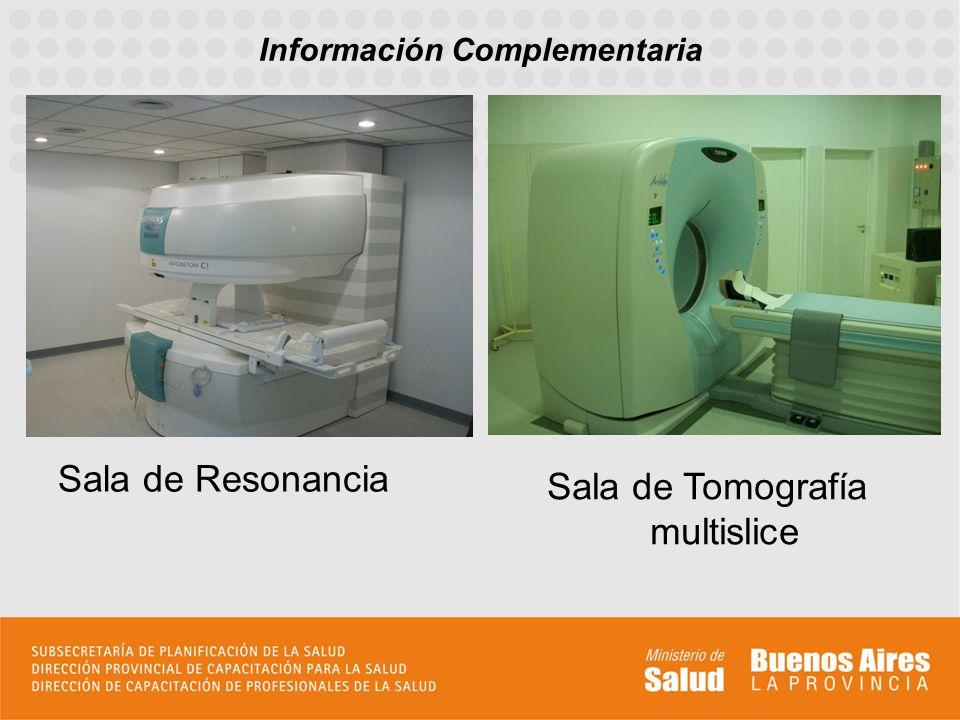 Sala de Resonancia Información Complementaria Sala de Tomografía multislice
