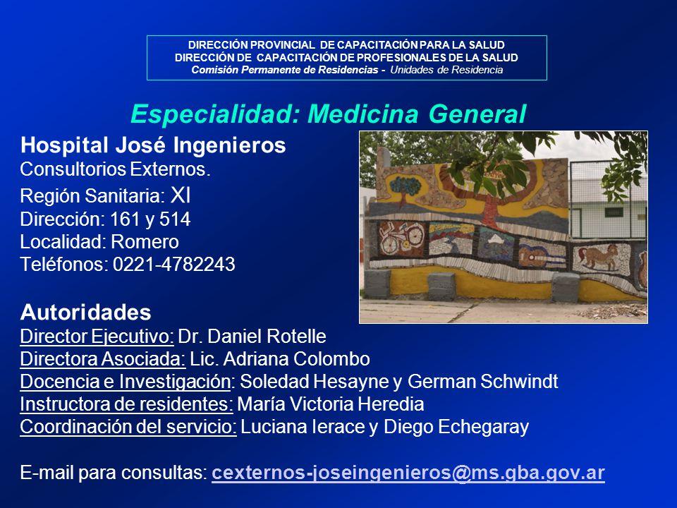 DIRECCIÓN PROVINCIAL DE CAPACITACIÓN PARA LA SALUD DIRECCIÓN DE CAPACITACIÓN DE PROFESIONALES DE LA SALUD Comisión Permanente de Residencias - Unidades de Residencia Hospital José Ingenieros Consultorios Externos.