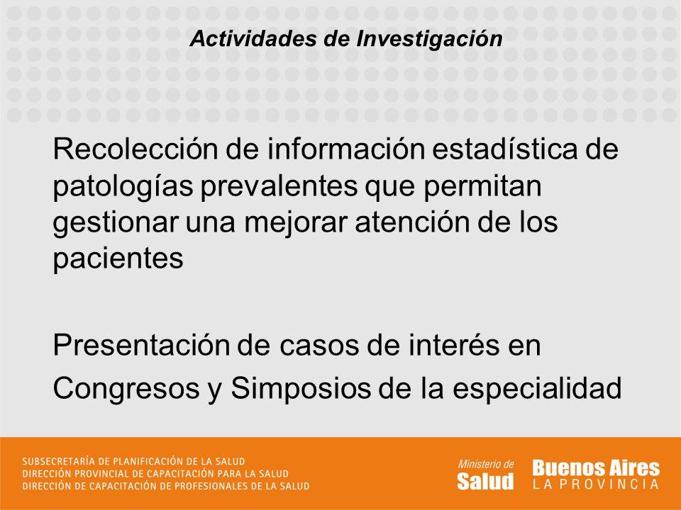 Recolección de información estadística de patologías prevalentes que permitan gestionar una mejorar atención de los pacientes Presentación de casos de