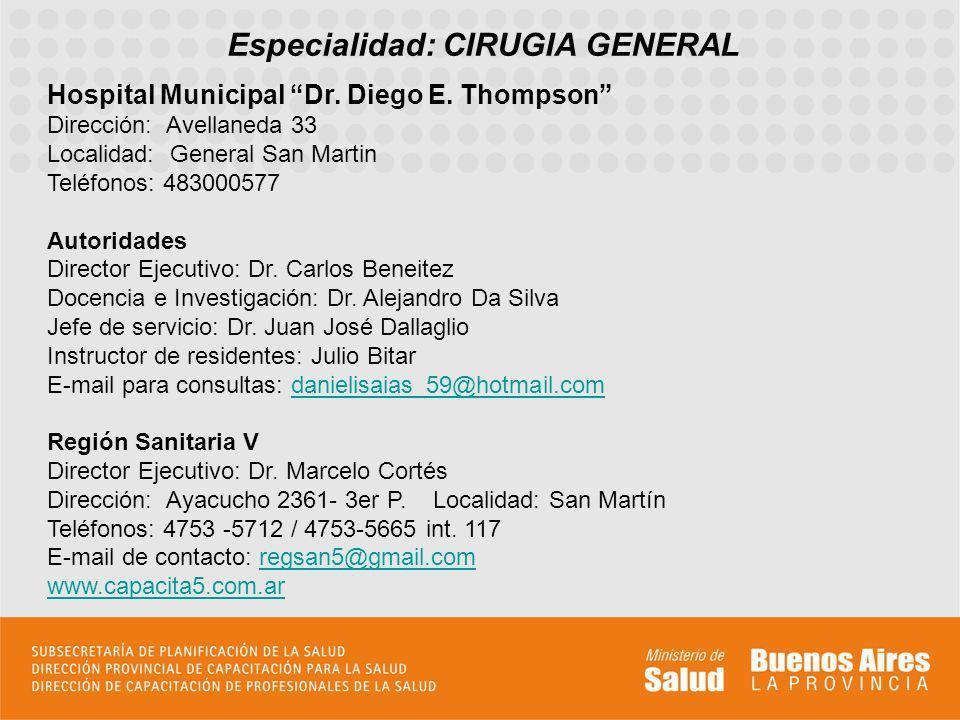 Perfil asistencial del servicio sede El servicio de Cirugía General del Hospital cuenta con el sistema de residencias desde el año 1986 con la subvención de la municipalidad de General San Martin.