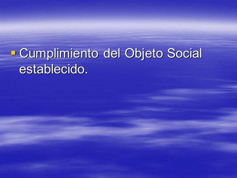 Cumplimiento del Objeto Social establecido. Cumplimiento del Objeto Social establecido.