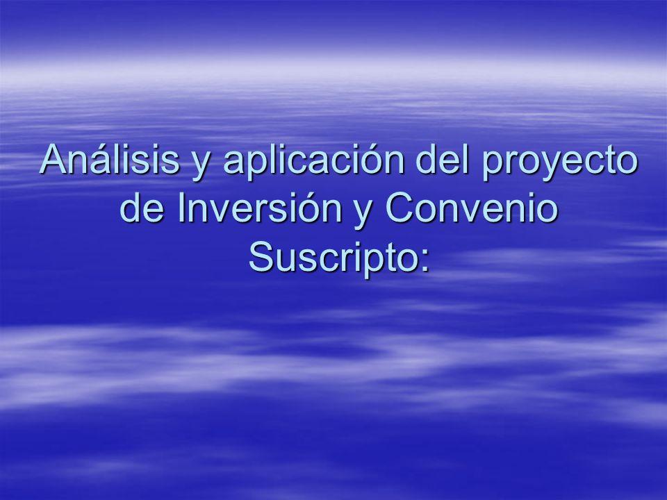 Análisis y aplicación del proyecto de Inversión y Convenio Suscripto: