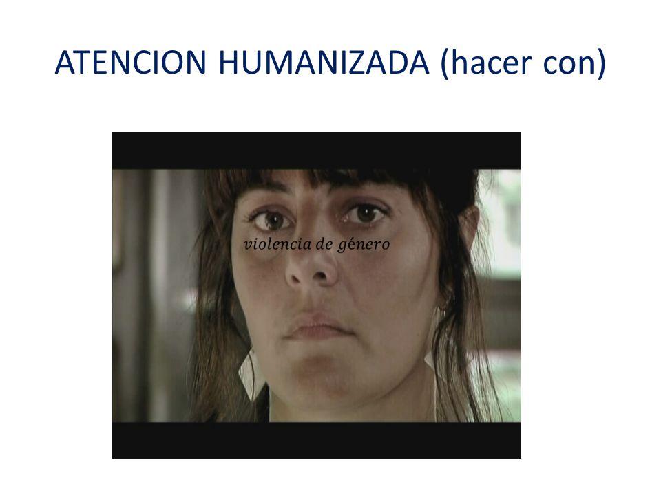 ATENCION HUMANIZADA (hacer con)