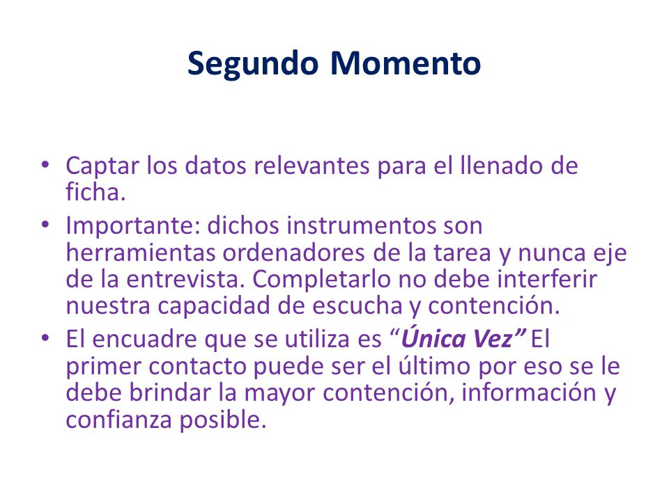 Segundo Momento Captar los datos relevantes para el llenado de ficha.