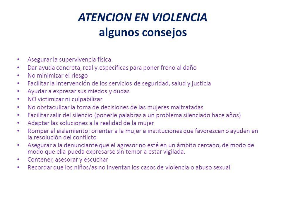 ATENCION EN VIOLENCIA: algunos consejos Asegurar la supervivencia física.
