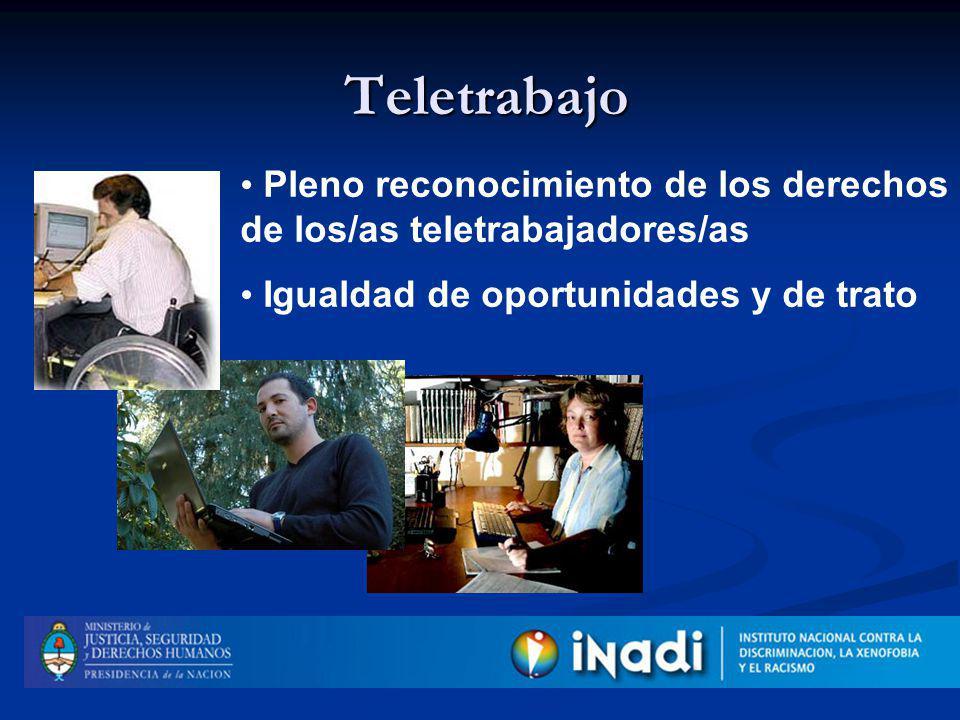 Pleno reconocimiento de los derechos de los/as teletrabajadores/as Igualdad de oportunidades y de trato Teletrabajo