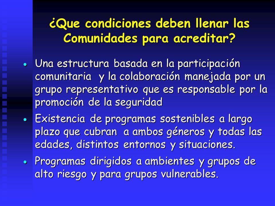 ¿Que condiciones deben llenar las Comunidades para acreditar? Una estructura basada en la participación comunitaria y la colaboración manejada por un
