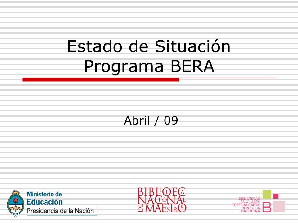 Estado de Situación Programa BERA Abril / 09