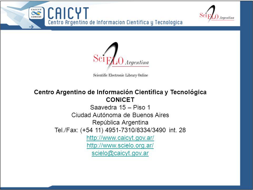 Centro Argentino de Información Científica y Tecnológica CONICET Saavedra 15 – Piso 1 Ciudad Autónoma de Buenos Aires República Argentina Tel./Fax: (+54 11) 4951-7310/8334/3490 int.