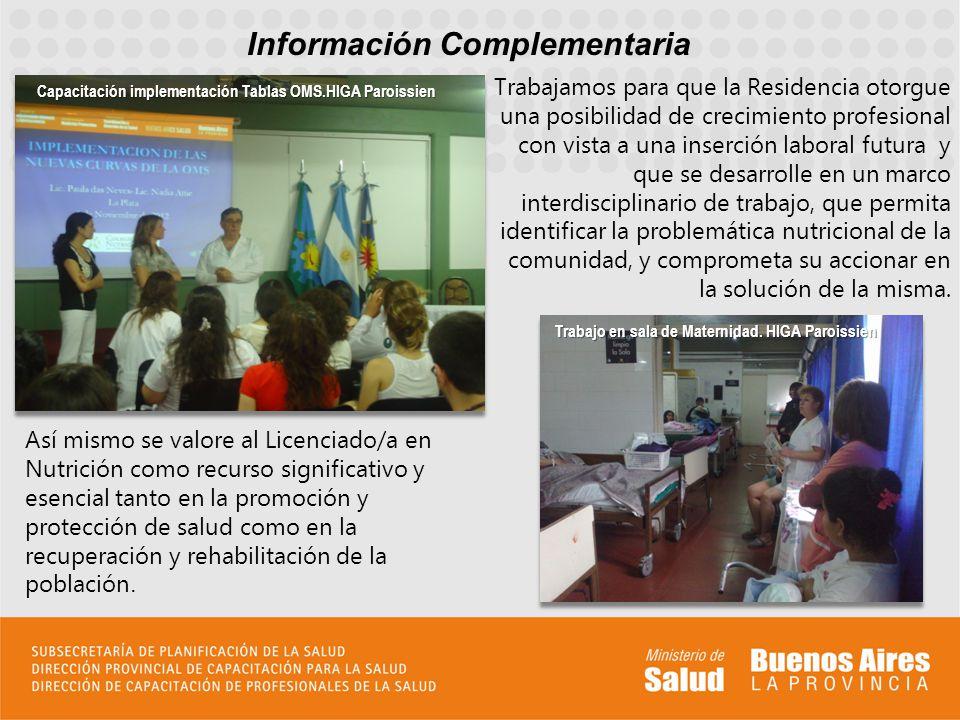 Información Complementaria Comisión de Lactancia Materna HIGA Paroissien Jornada de Lactancia Materna HIGA Paroissien 1 er curso de VIH y Nutrición.