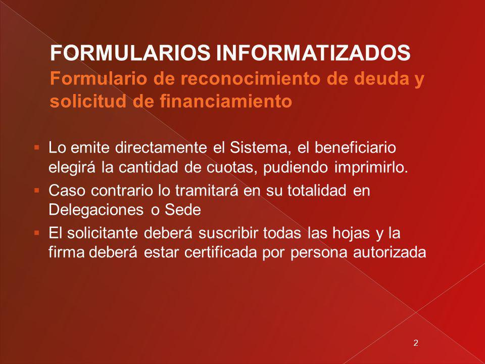 2 Lo emite directamente el Sistema, el beneficiario elegirá la cantidad de cuotas, pudiendo imprimirlo.