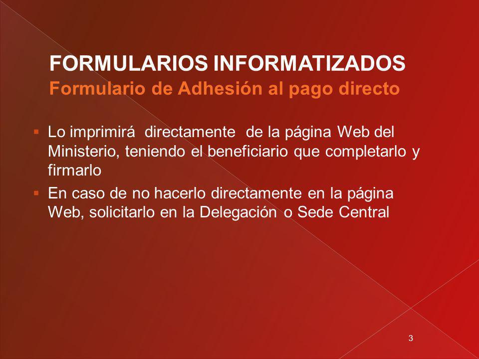 3 Lo imprimirá directamente de la página Web del Ministerio, teniendo el beneficiario que completarlo y firmarlo En caso de no hacerlo directamente en la página Web, solicitarlo en la Delegación o Sede Central