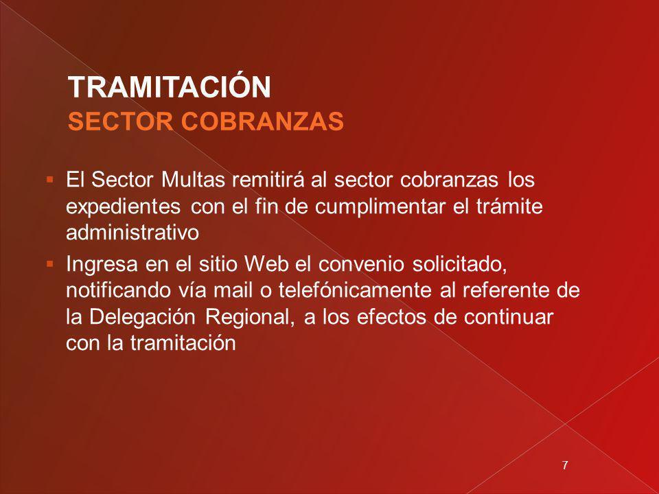 7 El Sector Multas remitirá al sector cobranzas los expedientes con el fin de cumplimentar el trámite administrativo Ingresa en el sitio Web el convenio solicitado, notificando vía mail o telefónicamente al referente de la Delegación Regional, a los efectos de continuar con la tramitación