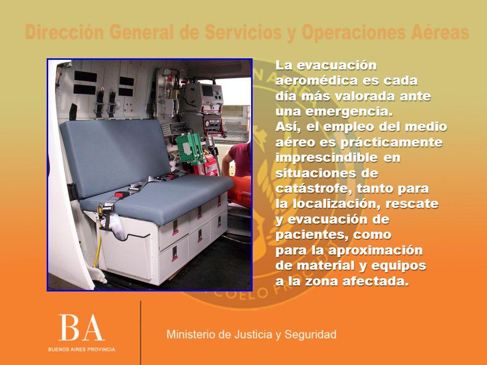 La Dirección de Seguridad de Servicios y Operaciones Aéreas cuenta en la actualidad con tres aeronaves equipadas con sistemas de evacuación aeromédica.