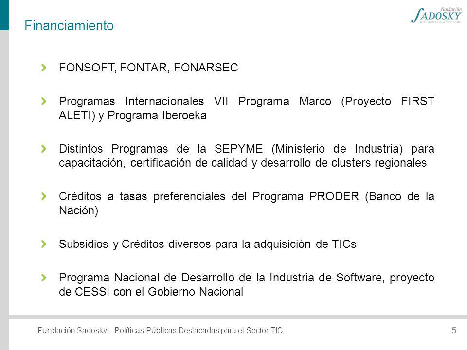 Fundación Sadosky – Políticas Públicas Destacadas para el Sector TIC Financiamiento FONSOFT, FONTAR, FONARSEC Programas Internacionales VII Programa M