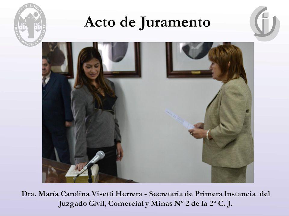 Acto de Juramento Dra. María Carolina Visetti Herrera - Secretaria de Primera Instancia del Juzgado Civil, Comercial y Minas Nº 2 de la 2º C. J.