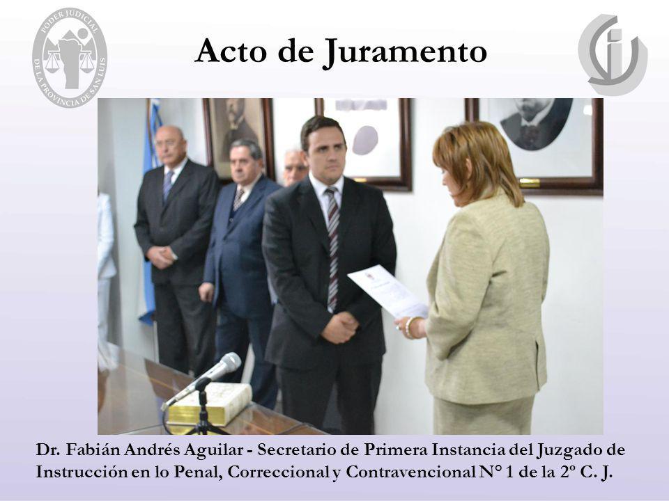 Acto de Juramento Dr. Fabián Andrés Aguilar - Secretario de Primera Instancia del Juzgado de Instrucción en lo Penal, Correccional y Contravencional N