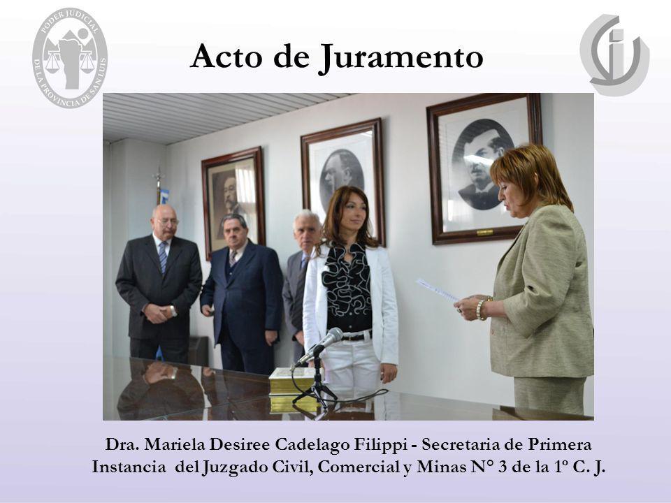 Acto de Juramento Dra. Mariela Desiree Cadelago Filippi - Secretaria de Primera Instancia del Juzgado Civil, Comercial y Minas N° 3 de la 1º C. J.