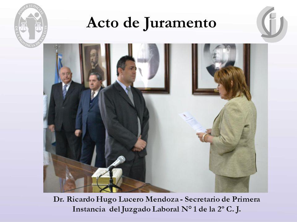 Acto de Juramento Dr. Ricardo Hugo Lucero Mendoza - Secretario de Primera Instancia del Juzgado Laboral N° 1 de la 2º C. J.