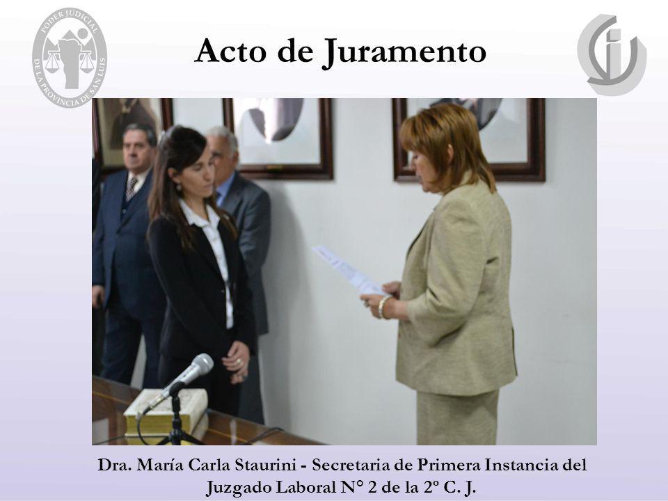 Acto de Juramento Dra. María Carla Staurini - Secretaria de Primera Instancia del Juzgado Laboral N° 2 de la 2º C. J.