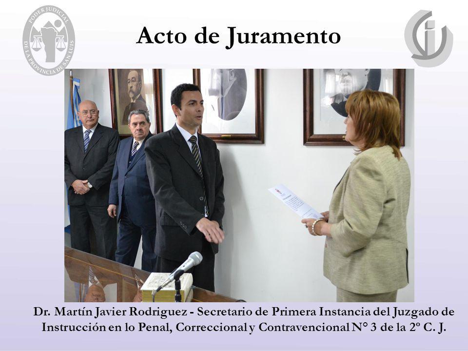Acto de Juramento Dr. Martín Javier Rodriguez - Secretario de Primera Instancia del Juzgado de Instrucción en lo Penal, Correccional y Contravencional