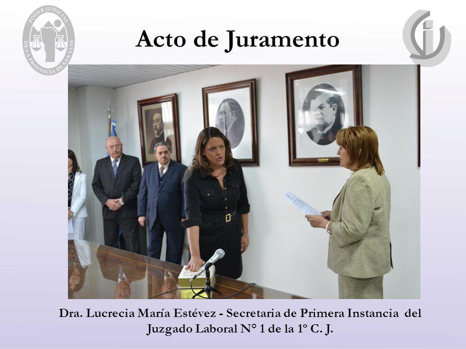 Acto de Juramento Dra. Lucrecia María Estévez - Secretaria de Primera Instancia del Juzgado Laboral N° 1 de la 1º C. J.