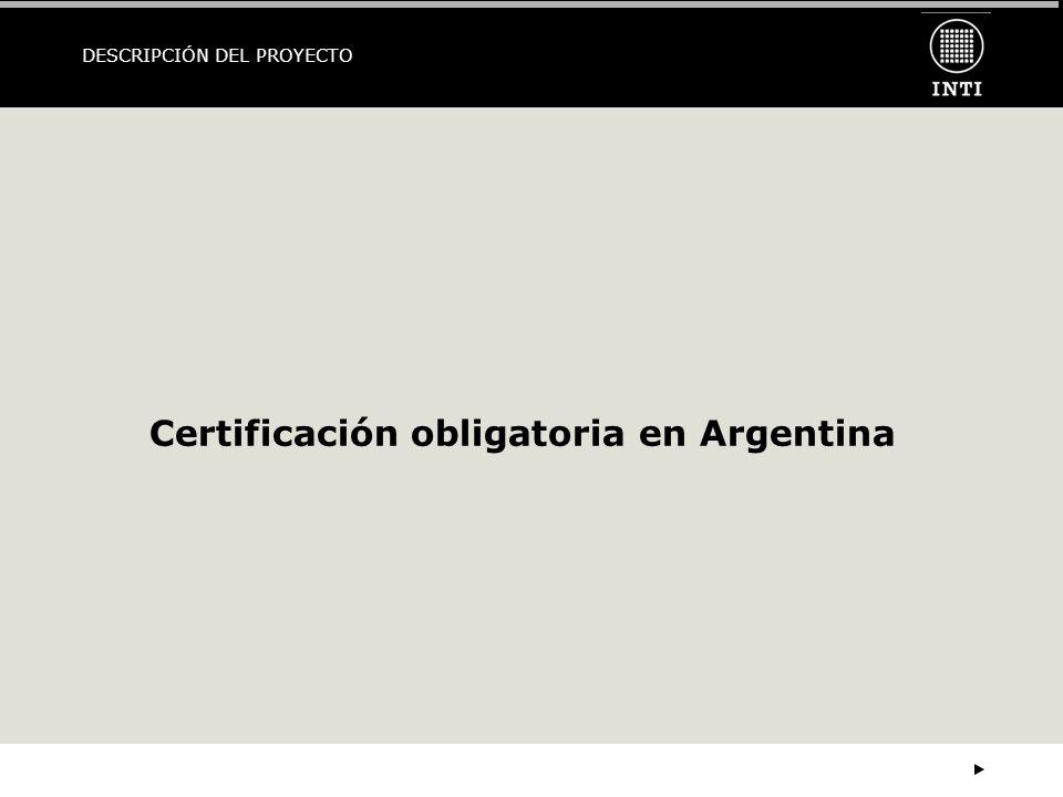 DESCRIPCIÓN DEL PROYECTO Certificación obligatoria en Argentina