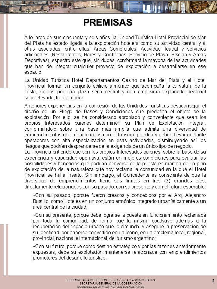 SUBSECRETARÍA DE GESTIÓN TECNOLÓGICA Y ADMINISTRATIVA SECRETARÍA GENERAL DE LA GOBERNACIÓN GOBIERNO DE LA PROVINCIA DE BUENOS AIRES 2 PREMISAS A lo la