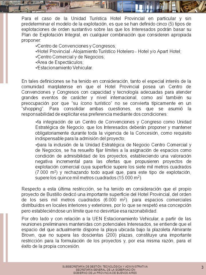 SUBSECRETARÍA DE GESTIÓN TECNOLÓGICA Y ADMINISTRATIVA SECRETARÍA GENERAL DE LA GOBERNACIÓN GOBIERNO DE LA PROVINCIA DE BUENOS AIRES 3 Para el caso de