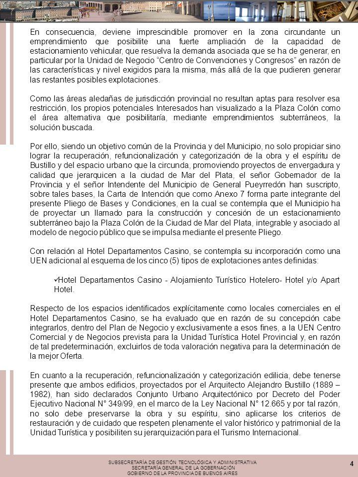 SUBSECRETARÍA DE GESTIÓN TECNOLÓGICA Y ADMINISTRATIVA SECRETARÍA GENERAL DE LA GOBERNACIÓN GOBIERNO DE LA PROVINCIA DE BUENOS AIRES 4 En consecuencia,