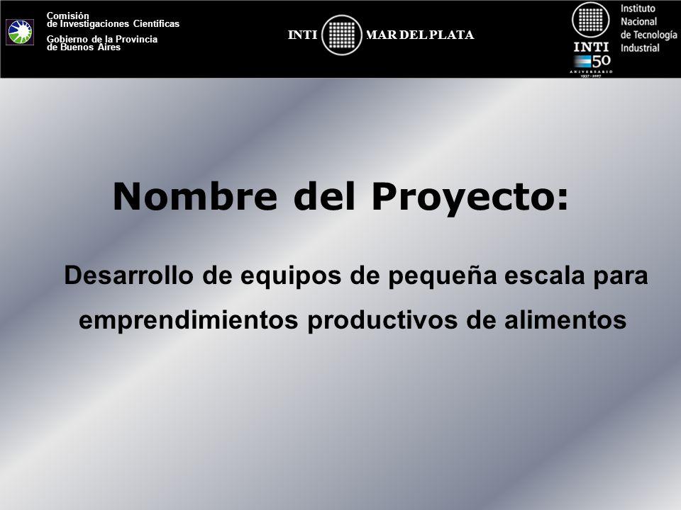 Comisión de Investigaciones Científicas Gobierno de la Provincia de Buenos Aires MAR DEL PLATAINTI Nombre del Proyecto: Desarrollo de equipos de peque