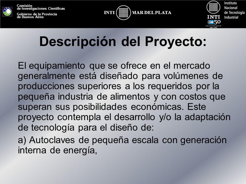 Comisión de Investigaciones Científicas Gobierno de la Provincia de Buenos Aires MAR DEL PLATAINTI Descripción del Proyecto: El equipamiento que se of