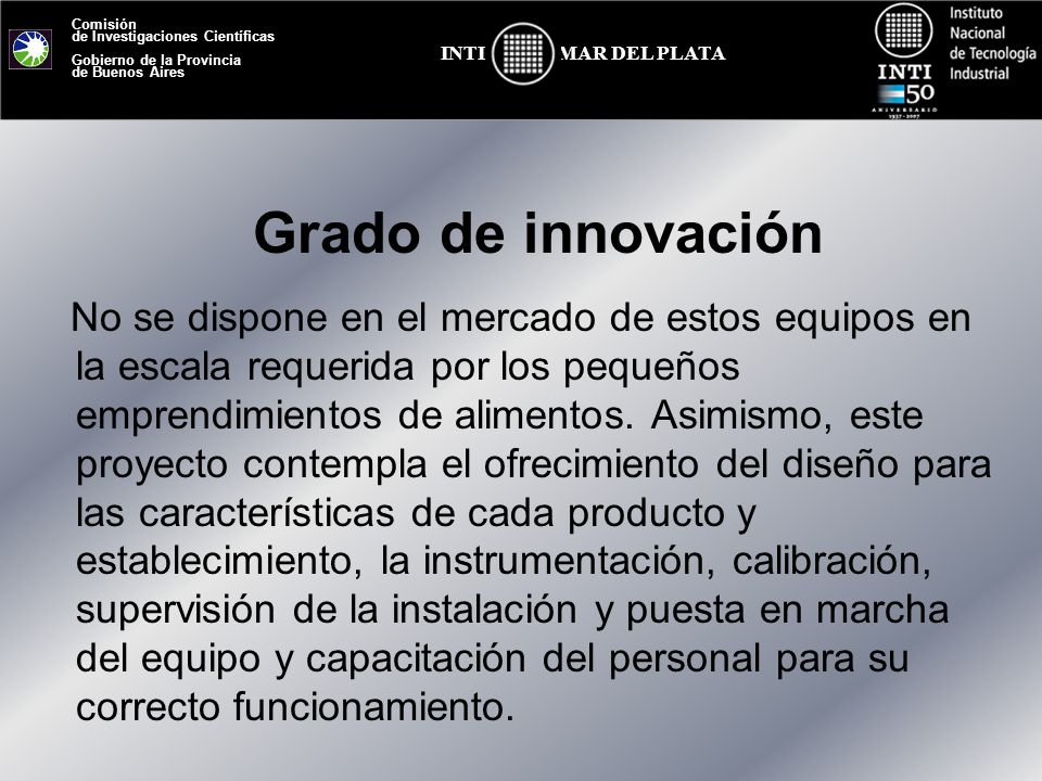 Comisión de Investigaciones Científicas Gobierno de la Provincia de Buenos Aires MAR DEL PLATAINTI No se dispone en el mercado de estos equipos en la
