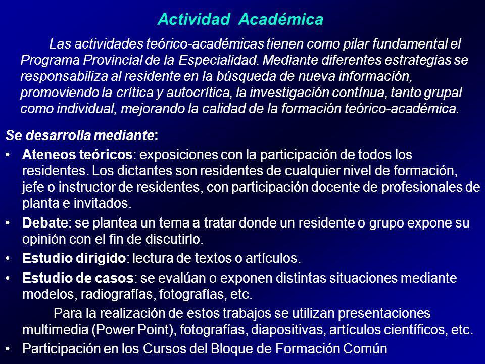 Actividad Académica Las actividades teórico-académicas tienen como pilar fundamental el Programa Provincial de la Especialidad.