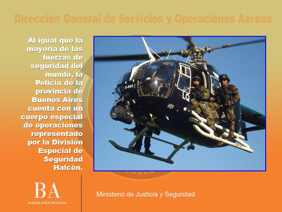 Al igual que la mayoría de las fuerzas de seguridad del mundo, la Policía de la provincia de Buenos Aires cuenta con un cuerpo especial de operaciones representado por la División Especial de Seguridad Halcón.