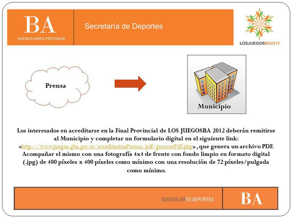 Prensa Los interesados en acreditarse en la Final Provincial de LOS JUEGOSBA 2012 deberán remitirse al Municipio y completar un formulario digital en el siguiente link: «», que genera un archivo PDF.