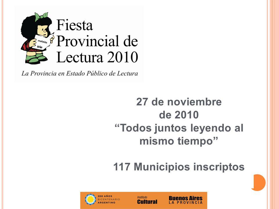 27 de noviembre de 2010 Todos juntos leyendo al mismo tiempo 117 Municipios inscriptos