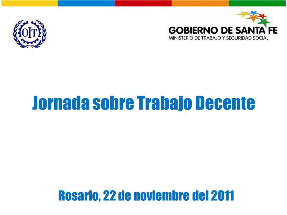 Jornada sobre Trabajo Decente Rosario, 22 de noviembre del 2011