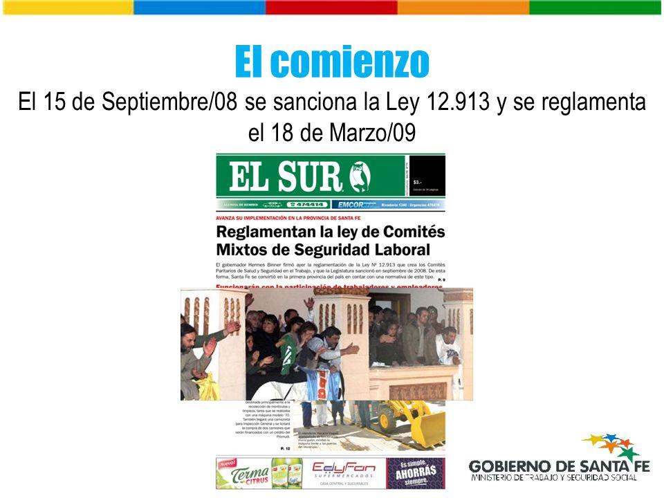 El comienzo El 15 de Septiembre/08 se sanciona la Ley 12.913 y se reglamenta el 18 de Marzo/09