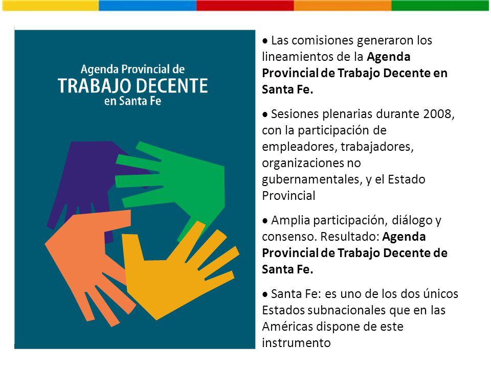 Las comisiones generaron los lineamientos de la Agenda Provincial de Trabajo Decente en Santa Fe. Sesiones plenarias durante 2008, con la participació