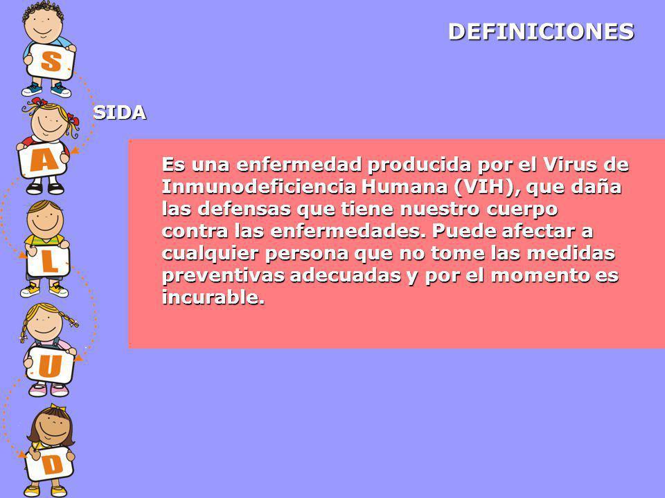 Es una enfermedad producida por el Virus de Inmunodeficiencia Humana (VIH), que daña las defensas que tiene nuestro cuerpo contra las enfermedades.