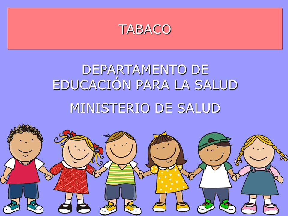 TABACO DEPARTAMENTO DE EDUCACIÓN PARA LA SALUD MINISTERIO DE SALUD
