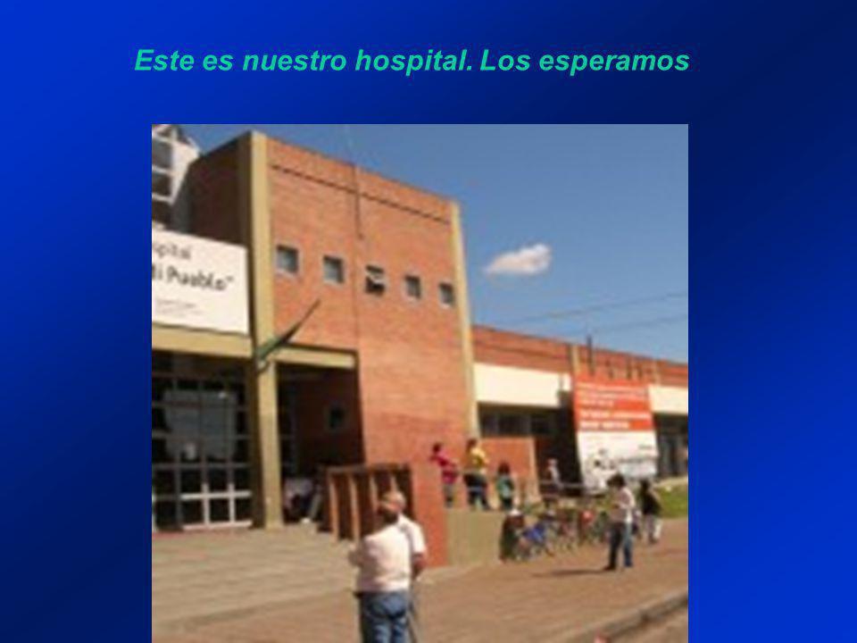 Este es nuestro hospital. Los esperamos