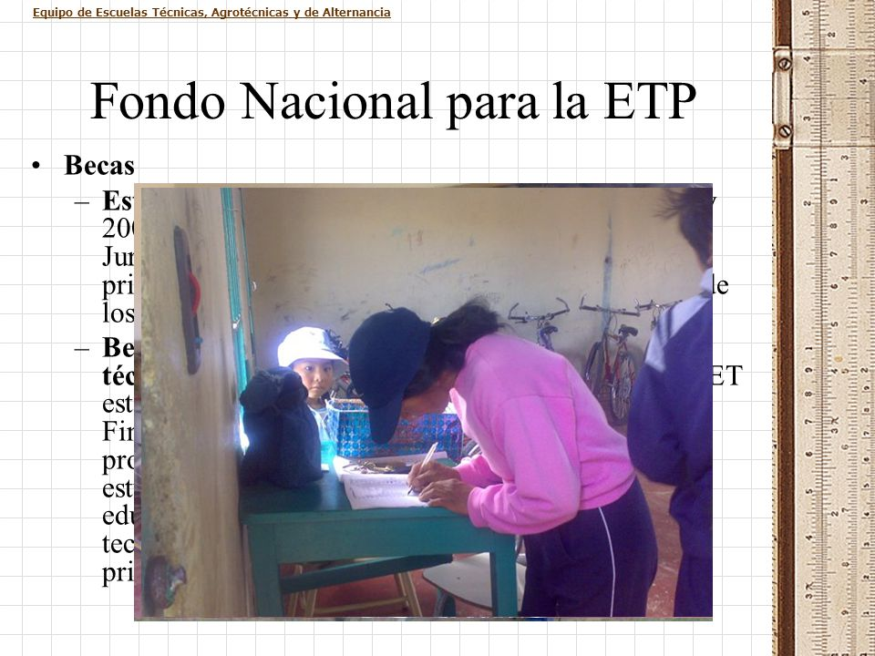 Equipo de Escuelas Técnicas, Agrotécnicas y de Alternancia Fondo Nacional para la ETP Becas –Estimulo INET: El total por los años 2006 – 2007 y 2008 a