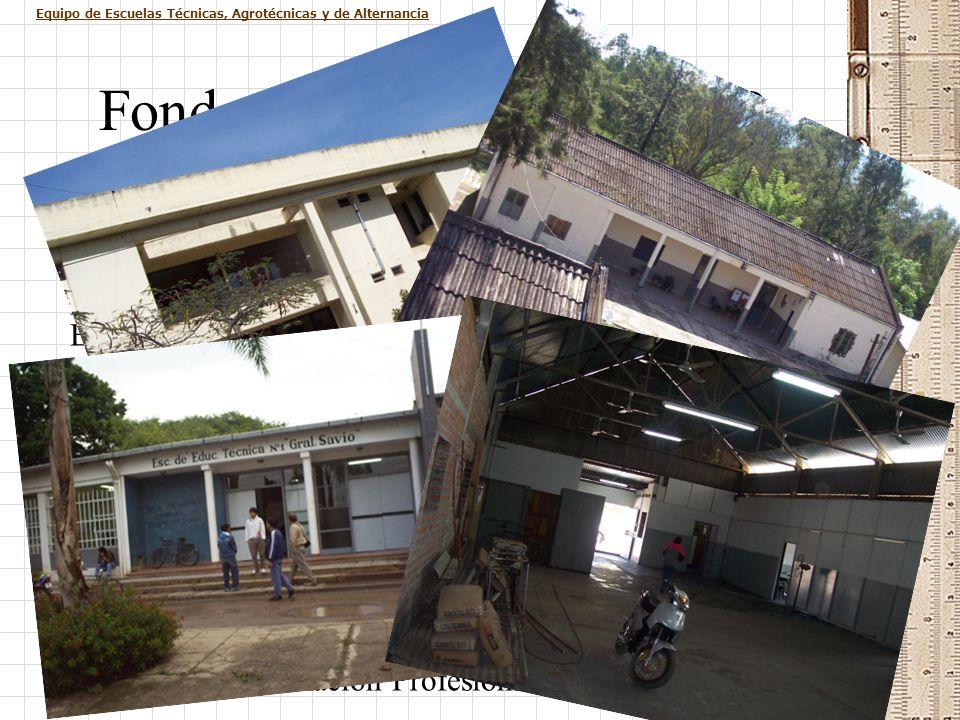 Equipo de Escuelas Técnicas, Agrotécnicas y de Alternancia Fondo Nacional para la ETP Programa de refacción integral de edificios: Coordinación con el
