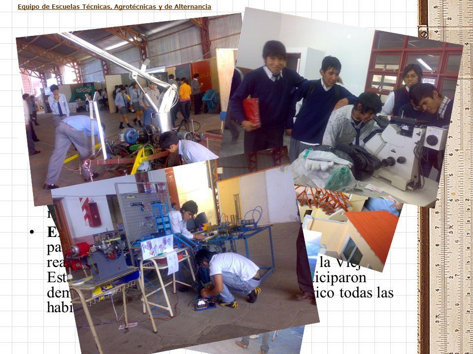 Equipo de Escuelas Técnicas, Agrotécnicas y de Alternancia PROCESO DE HOMOLOGACIÓN III Expo Agro Educativa: Llevada a cabo en la Vieja Estación los dí
