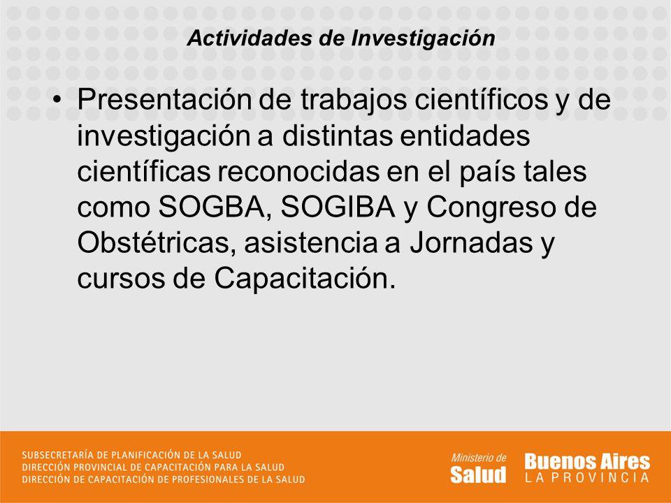Presentación de trabajos científicos y de investigación a distintas entidades científicas reconocidas en el país tales como SOGBA, SOGIBA y Congreso d