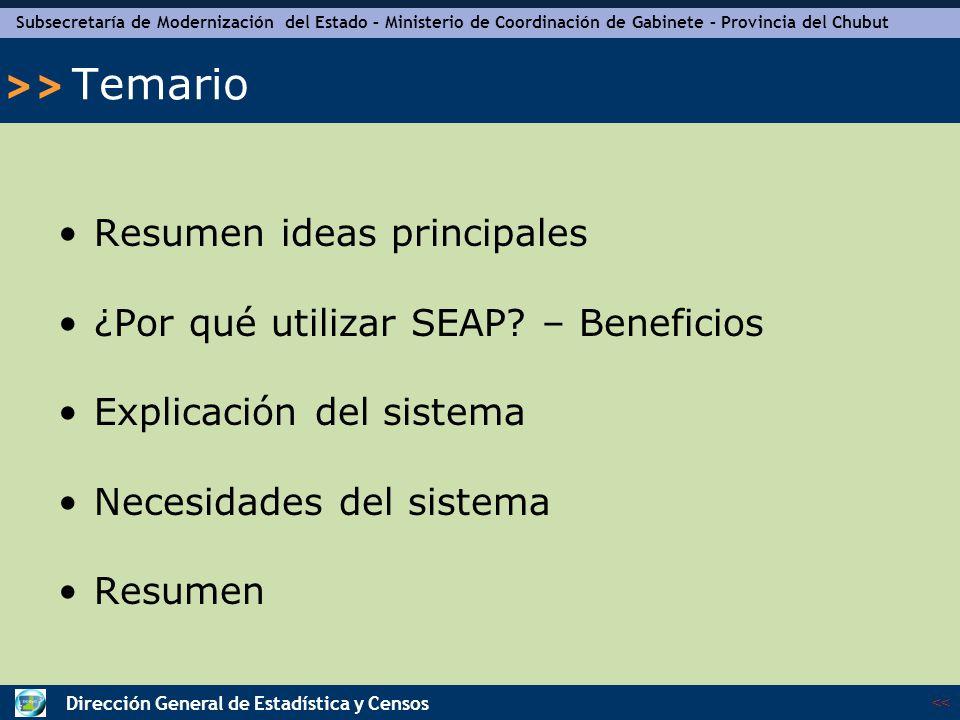 Subsecretaría de Modernización del Estado – Ministerio de Coordinación de Gabinete – Provincia del Chubut << >> Dirección General de Estadística y Censos Explicación del Sistema - continuación Previsto: Es la otra columna que debe ser completada por el usuario.