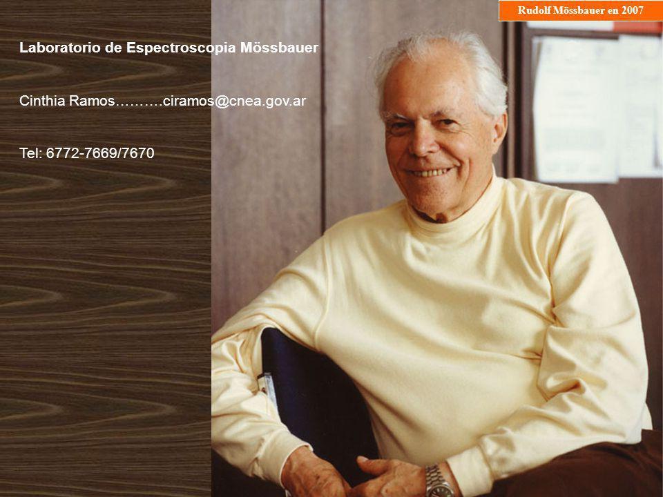 Rudolf Mössbauer en 2007 Laboratorio de Espectroscopia Mössbauer Cinthia Ramos……….ciramos@cnea.gov.ar Tel: 6772-7669/7670