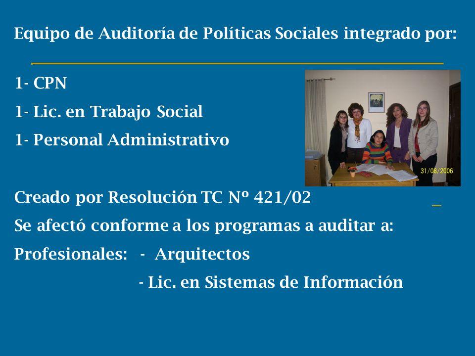 Equipo de Auditoría de Políticas Sociales integrado por: 1- CPN 1- Lic.